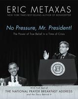 No Pressure, Mr. President! The Power Of True Belief In A Ti