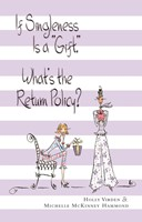 If Singleness is a Gift, What's the Return Policy? (Paperback)
