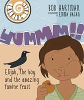 Yummm!! Elijah, The Boy And The Amazing Famine Feast