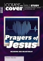 The Cover To Cover Bible Study: Prayers Of Jesus