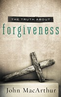 The Truth About Forgiveness