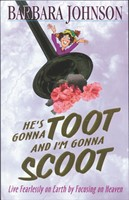 He'S Gonna Toot And I'M Gonna Scoot