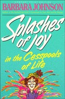 Splashes Of Joy In The Cesspools Of Life