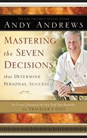 Mastering The Seven Decisions That Determine Personal Succes