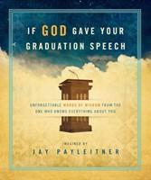 If God Gave Your Graduation Speech