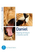 Daniel: Staying Strong In A Hostile World (Good Book Guide)