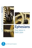 Ephesians: Your Place In God's Plan (Good Book Guide)