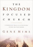 The Kingdom Focused Church (Hard Cover)