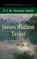 The Biography Of James Hudson Taylor