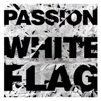 Passion: White Flag CD