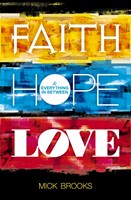 Faith Hope Love - And Everything In Between