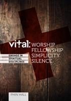 Vital: Engage In The Spiritual Disciplines - Worship