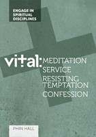 Vital: Meditation, Service, Battling Temptation & Confession