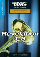 Cover To Cover Bible Study: Revelation 1-3