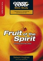 Cover to Cover Bible Study: Fruit Of The Spirit