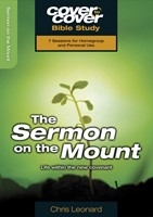 The Cover To Cover Bible Study: Sermon On The Mount