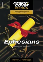Cover to Cover Bible Study: Ephesians