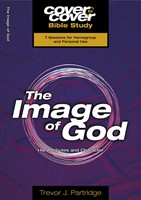 The Cover To Cover Bible Study: Image Of God