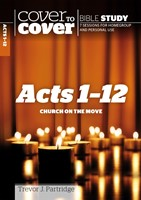 Cover To Cover Bible Study: Acts 1-12