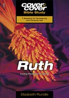 Cover To Cover Bible Study: Ruth