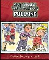 God, I Need To Talk To You About Bullying
