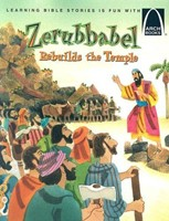 Zerubbabel Rebuilds The Temple   Arch Books