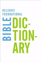 Nelson'S Foundational Bible Dictionary (Paperback)