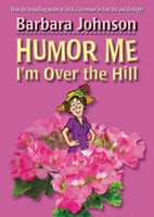 Humor Me, I'M Over The Hill