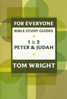 1 and 2 Peter and Judah For Everyone Bible Study Guide