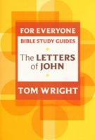 Letters of John For Everyone Bible Study Guide