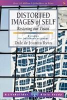 Lifebuilder: Distorted Images Of Self - Restoring our Vision