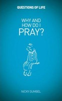 Questions of Life: Why And How Do I Pray? (Booklet)
