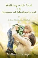 Walking With God Season Of Motherhood (Paperback)