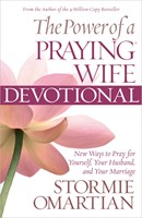 Power Of A Praying Wife Devotional (Paperback)
