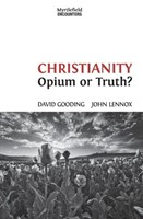 Christianity: Opium or Truth?