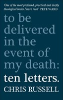 Ten Letters To Be Delivered In The Event Of My Death