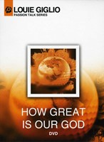 How Great Is Our God DVD: Passion Talk Series