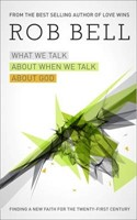 What We Talk About When We Talk About God H/b (Hard Cover)
