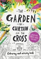 Garden, The Curtain & The Cross, The: Colouring Book