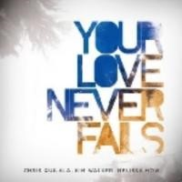 Your Love Never Fails CD+DVD
