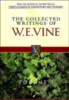 Collection of Writings Of W. E. Vine, Volume 1