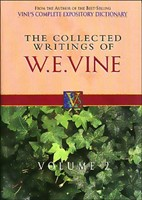 Collected Writings Of W. E. Vine, Volume 2
