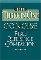 Three-In-One Concise Bible Reference Companion