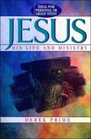 Jesus: His Life and Ministry