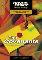 The Cover To Cover Bible Study: Covenants