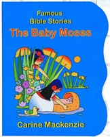 Famous Bible Stories: The Baby Moses