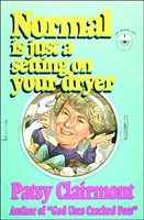 Normal Is Just a Setting On Your Dryer (Paperback)