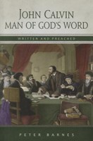 John Calvin: Man of God's Word