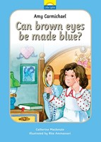 Amy Carmichael Can Brown Eyes be Made Blue?
