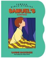 Famous Bible Stories Samuel's Surprise